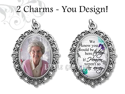 2 Bridal Bouquet Charms with Heaven Poem & Custom Photo - Pet Memorial Charm - Loss of Loved One - Personalized In Memory Pendant - Wedding Keepsake - We know you would be here today Quote