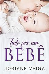 Tudo por um Bebê eBook Kindle