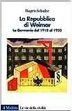 La repubblica di Weimar. La Germania dal 1918 al 1933