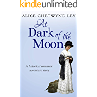 At Dark of the Moon: A historical romantic adventure story
