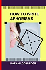 How to Write Aphorisms Kindle Edition