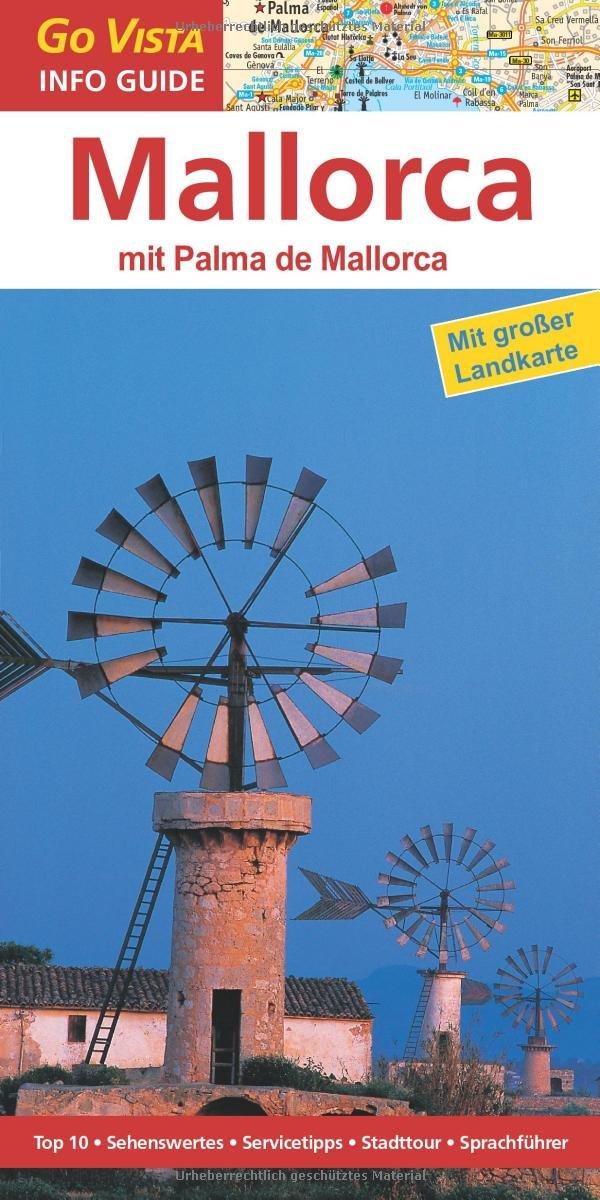 Mallorca, mit Palma de Mallorca: Reiseführer mit extra Landkarte [Reihe Go Vista] Broschiert – 17. März 2014 Andrea Weindl Vista Point Verlag 386871281X Europa