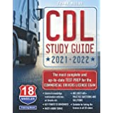 CDL Study Guide 2021-2022: The most complete and up to date Test Prep for the Commercial Drivers License Exam