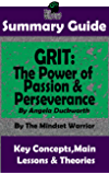SUMMARY: Grit: The Power of Passion and Perseverance: by Angela Duckworth | The MW Summary Guide