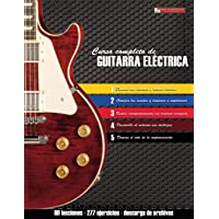 Curso Completo de Guitarra Eléctrica: Método Moderno de Técnica Y Teoría Aplicada