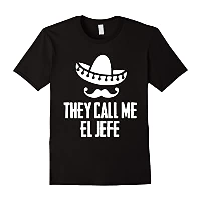 'They Call Me El Jefe' Bragging Boss Gift T Shirt