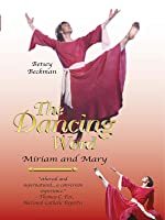 The Dancing Word: Miriam and Mary