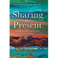 Sharing the Present: Mindfulness for Equestrians and Horse Lovers