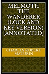 Melmoth the Wanderer (Lock and Key Version) Illustrated Paperback