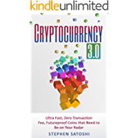 Cryptocurrency: 3.0 - Ultra Fast, Zero Transaction Fee, Futureproof Coins That Need to be on Your Radar