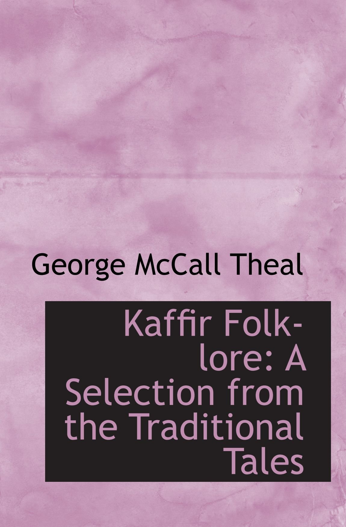 Download Kaffir Folk-lore: A Selection from the Traditional Tales PDF