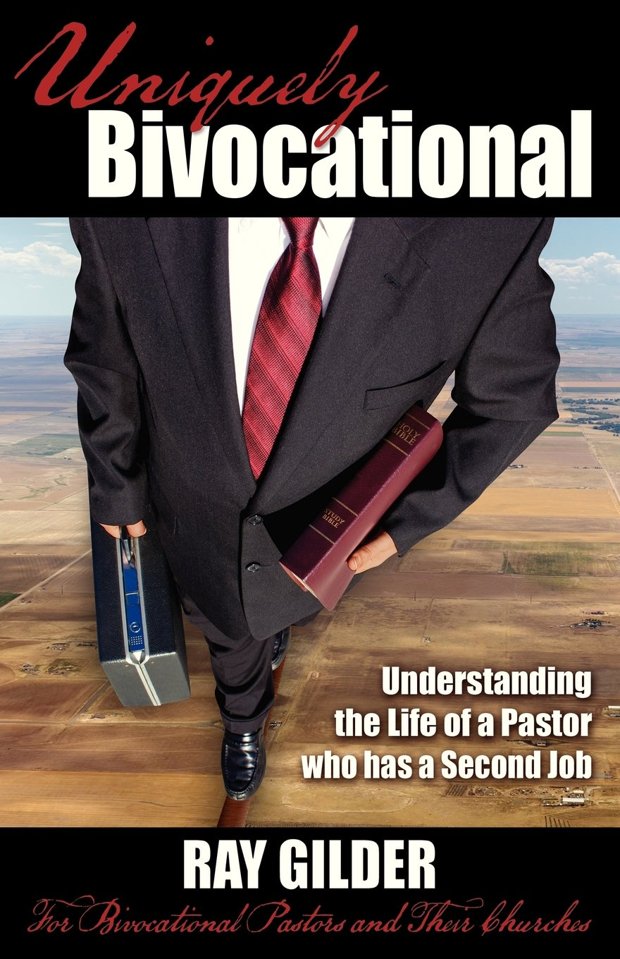 Uniquely bivocational understanding the life of a pastor who has a uniquely bivocational understanding the life of a pastor who has a second job for bivocational pastors and their churches ray gilder 9781937925109 thecheapjerseys Images
