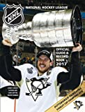 National Hockey League Official Guide & Record Book 2017 (National Hockey League Official Guide an)