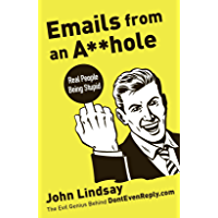 Emails from an Asshole: Real People Being Stupid (English Edition)