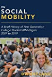 On Social Mobility: A Brief History of First-Generation College Students@Michigan: 2007 to 2019