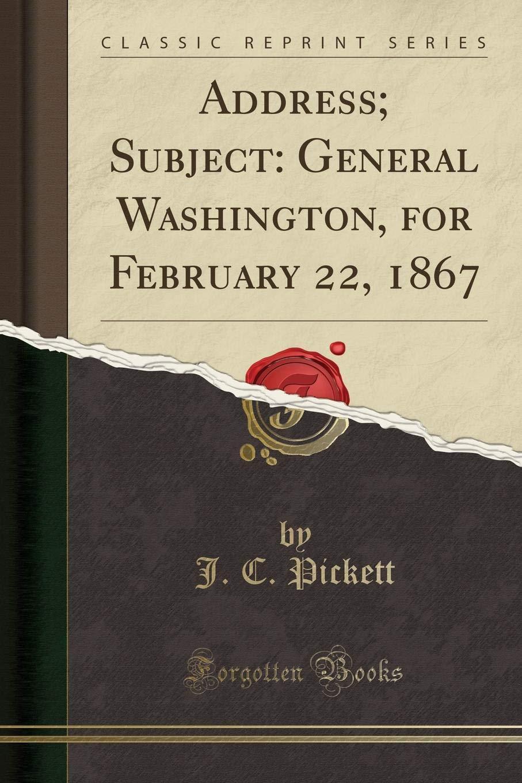 Address; Subject: General Washington, for February 22, 1867 (Classic Reprint) ebook