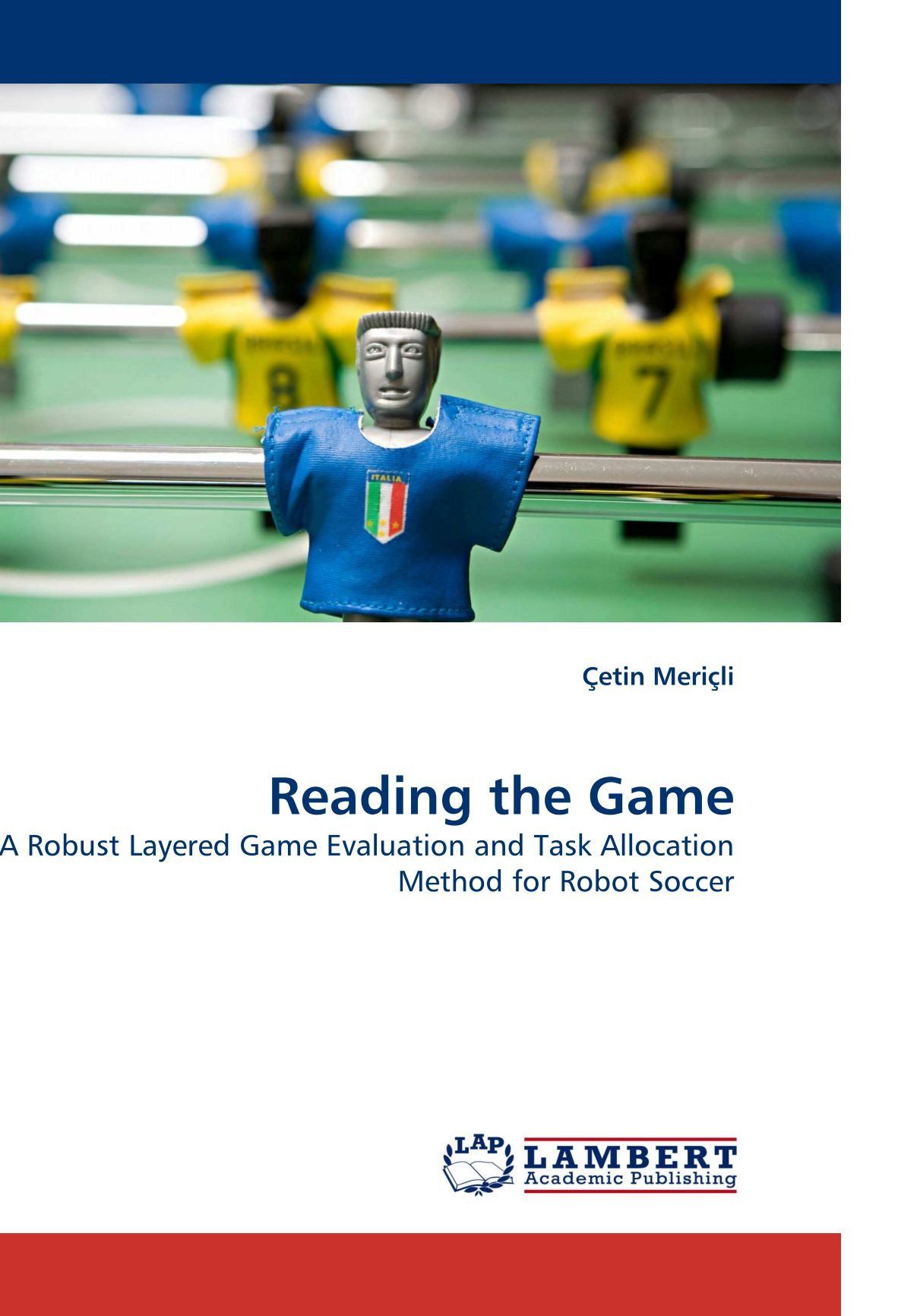 Reading the Game: A Robust Layered Game Evaluation and Task Allocation Method for Robot Soccer pdf