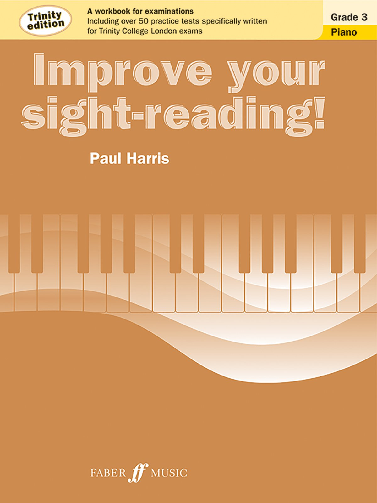 Improve Your Sight-reading! Trinity Piano, Grade 3: A Workbook for Examinations (Faber Edition: Improve Your Sight-Reading) ebook