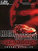 High Octane Overboost