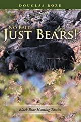 No Bait Just Bears!: Black Bear Hunting Tactics Paperback