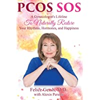 Pcos SOS: A Gynecologist's Lifeline To Naturally Restore Your Rhythms, Hormones, and Happiness