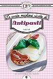 Le cento migliori ricette di antipasti (eNewton Zeroquarantanove)