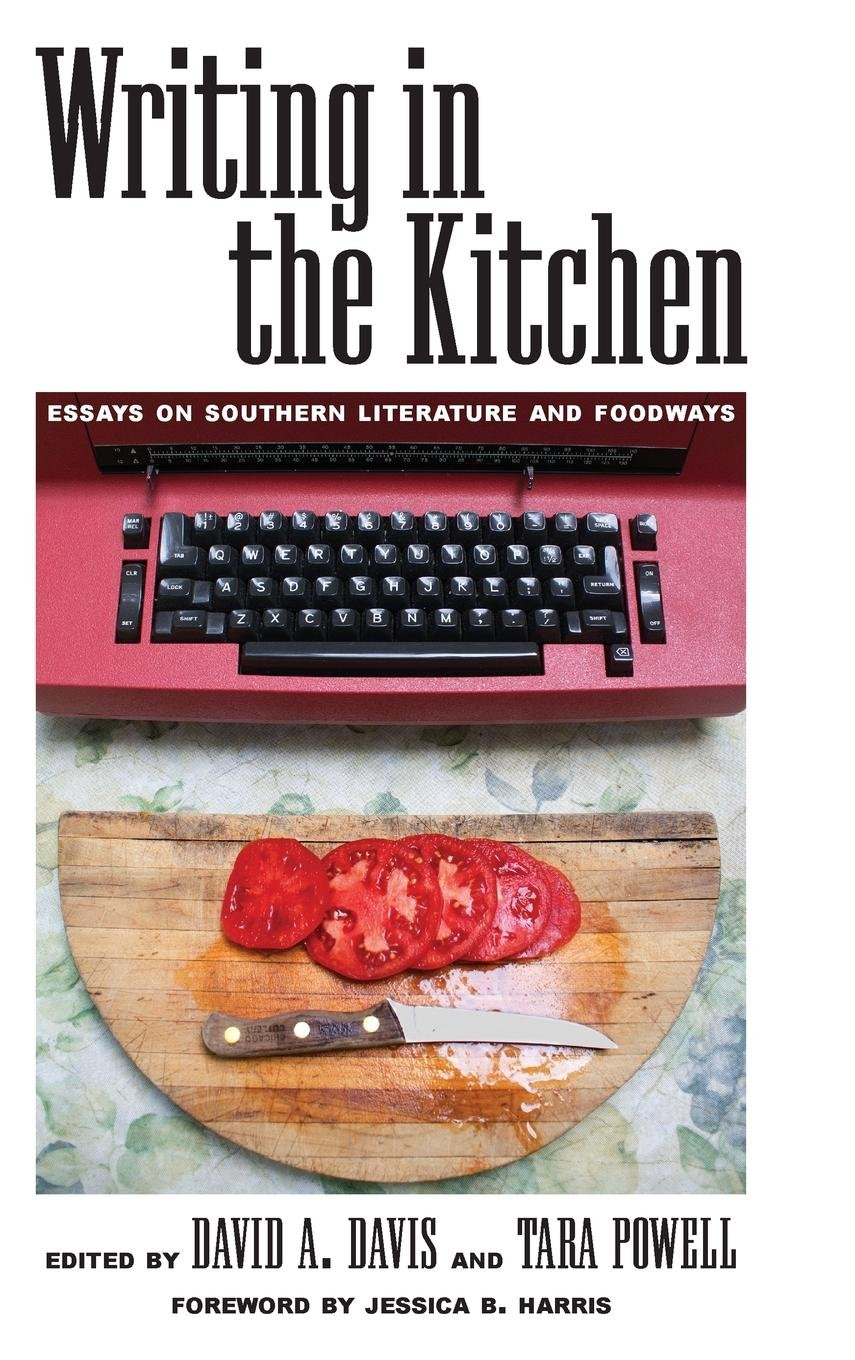 Download Writing in the Kitchen: Essays on Southern Literature and Foodways pdf epub