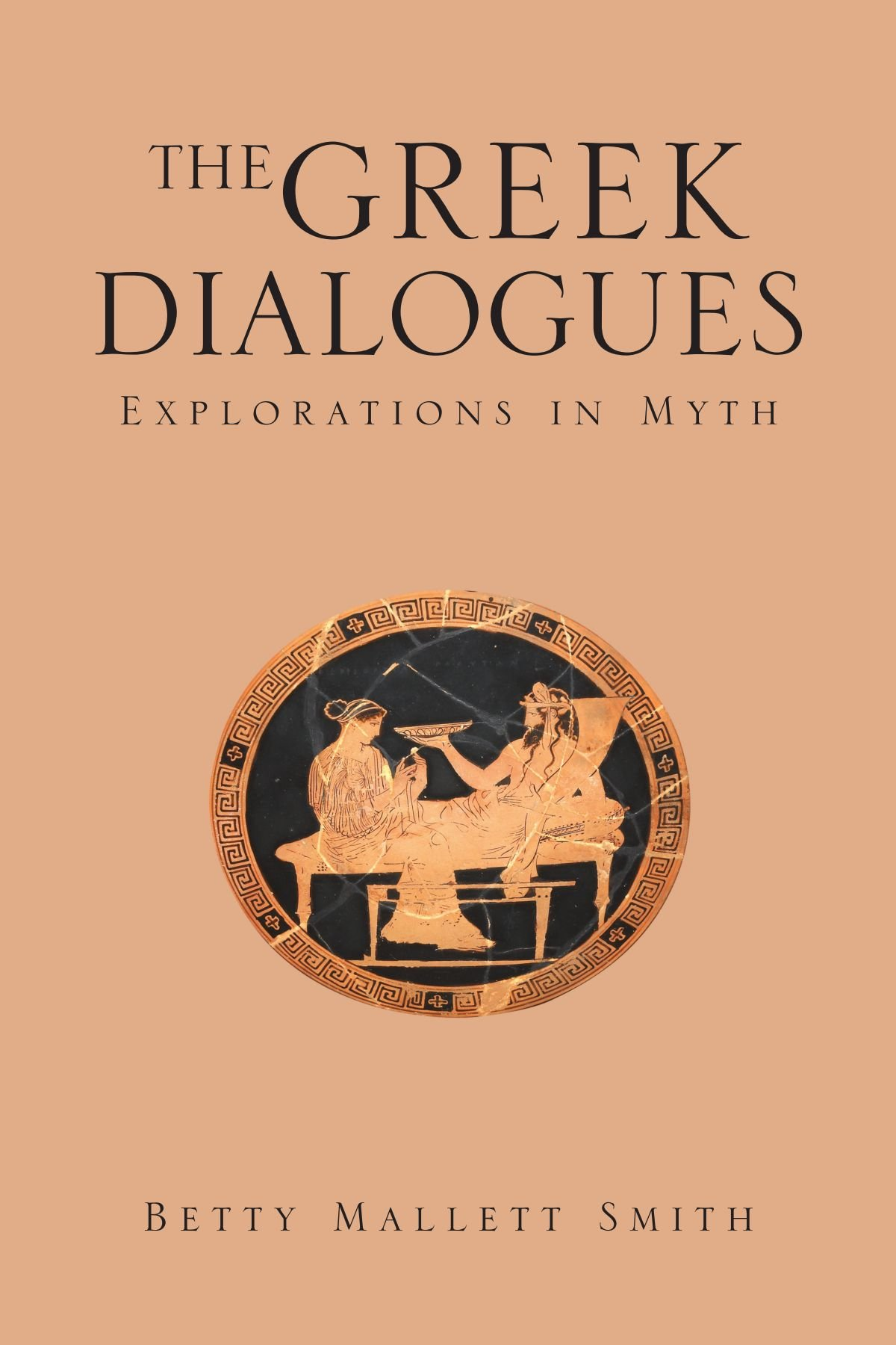 THE GREEK DIALOGUES: Explorations in Myth ebook