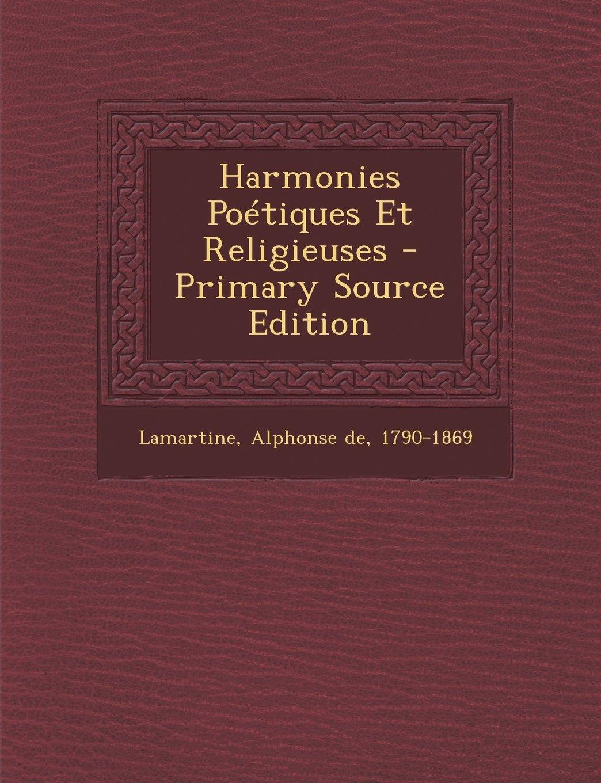 Des Harmonies poétiques et religieuses de Lamartine à celles de Franz Liszt   Studia Musicologica