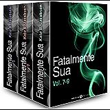 Fatalmente sua - Vol. 7-9