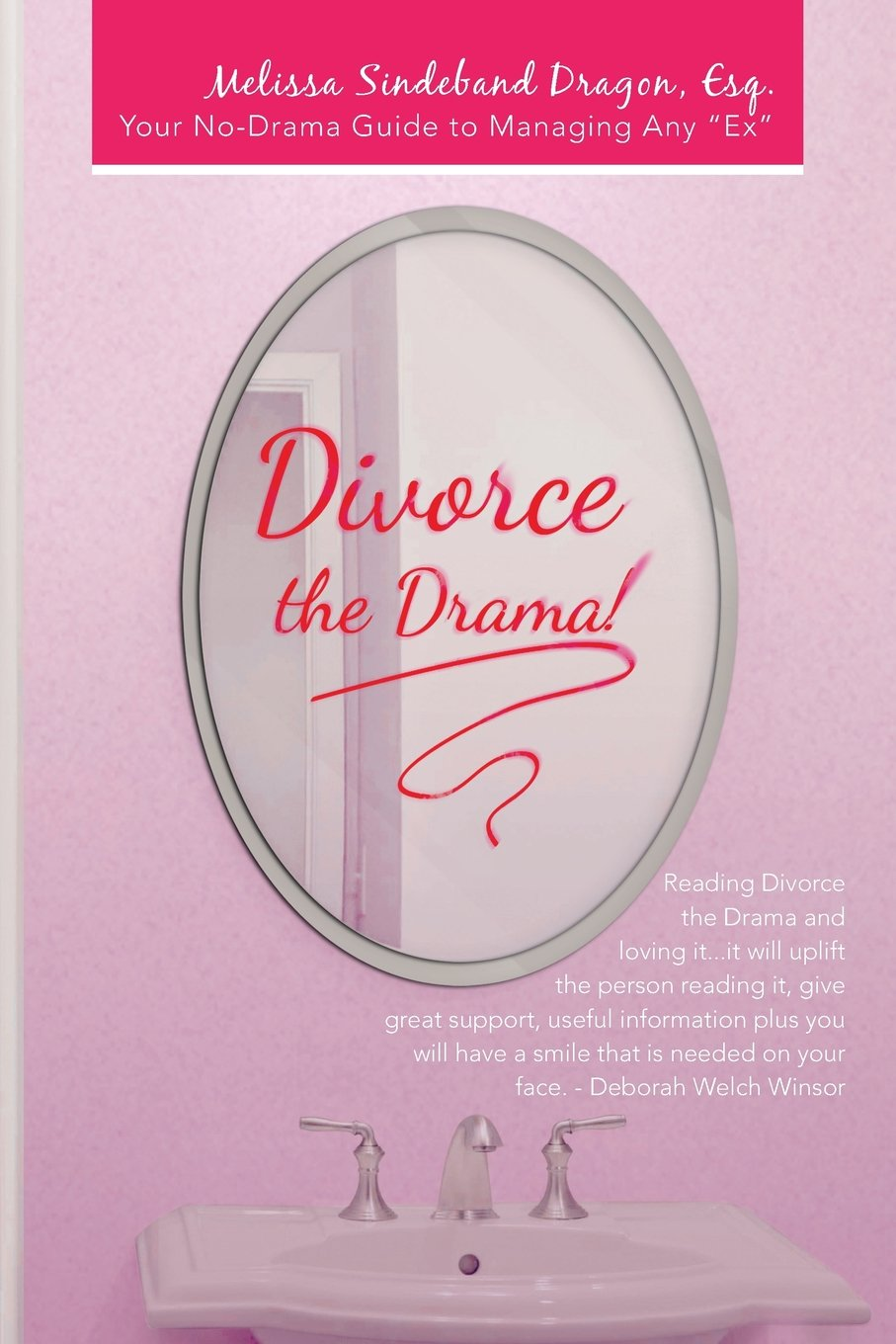 """Download Divorce the Drama!: Your No-Drama Guide to Managing Any """"Ex"""" PDF"""