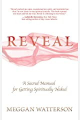 Reveal: A Sacred Manual for Getting Spiritually Naked Paperback