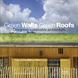 Green Walls Green Roofs: Designing Sustainable