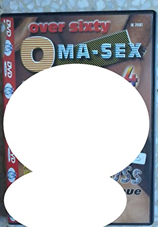 sixty oma sex Over