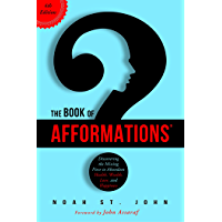 The Book of Afformations®: Discovering the Missing Piece to Abundant Health, Wealth, Love, and Happiness (English…