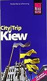Reise Know-How CityTrip Kiew - mit großem City-Faltplan: Reiseführer mit Faltplan