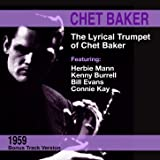 Chet: The Lyrical Trumpet of Chet Baker (feat. Bill Evans) [Bonus Track Version]