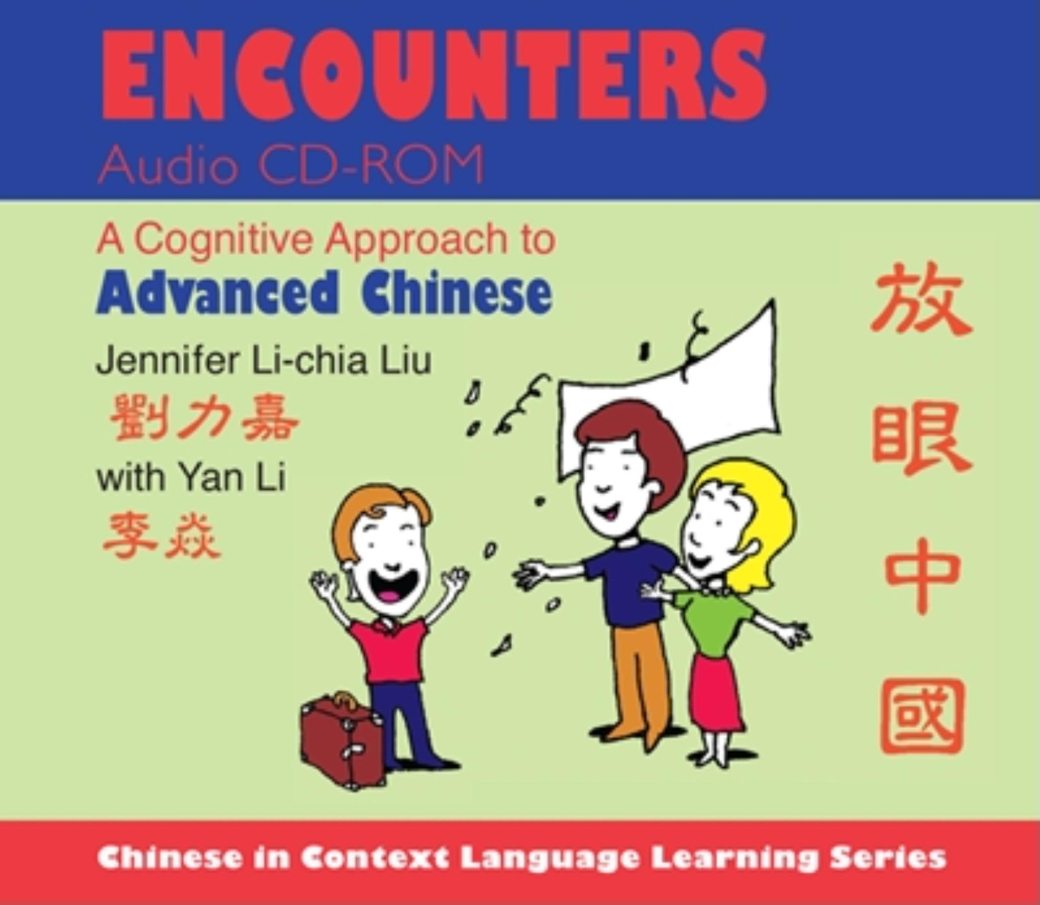 Read Online Encounters Audio CD-ROM: A Cognitive Approach to Advanced Chinese (Chinese in Context Language Learning Series) ebook