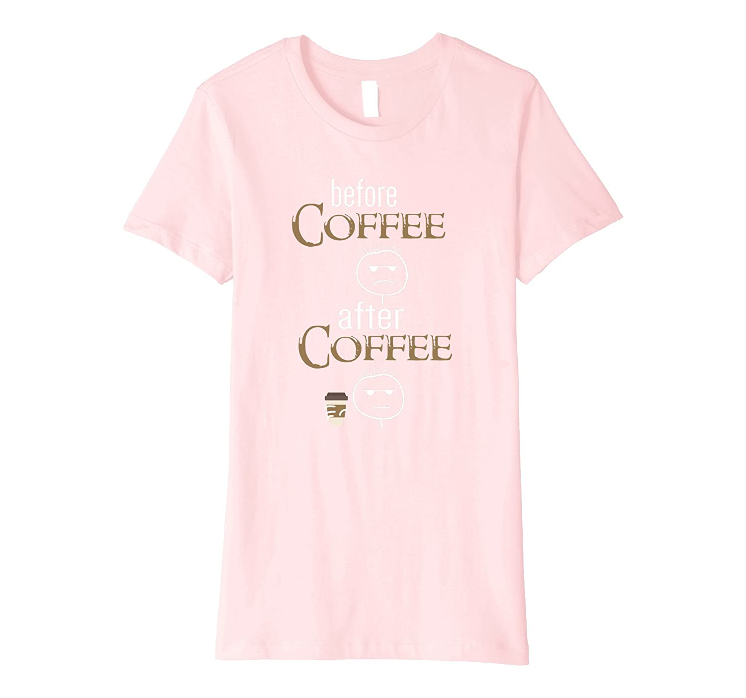 Before Coffee, After Coffee Funny Tee Shirt