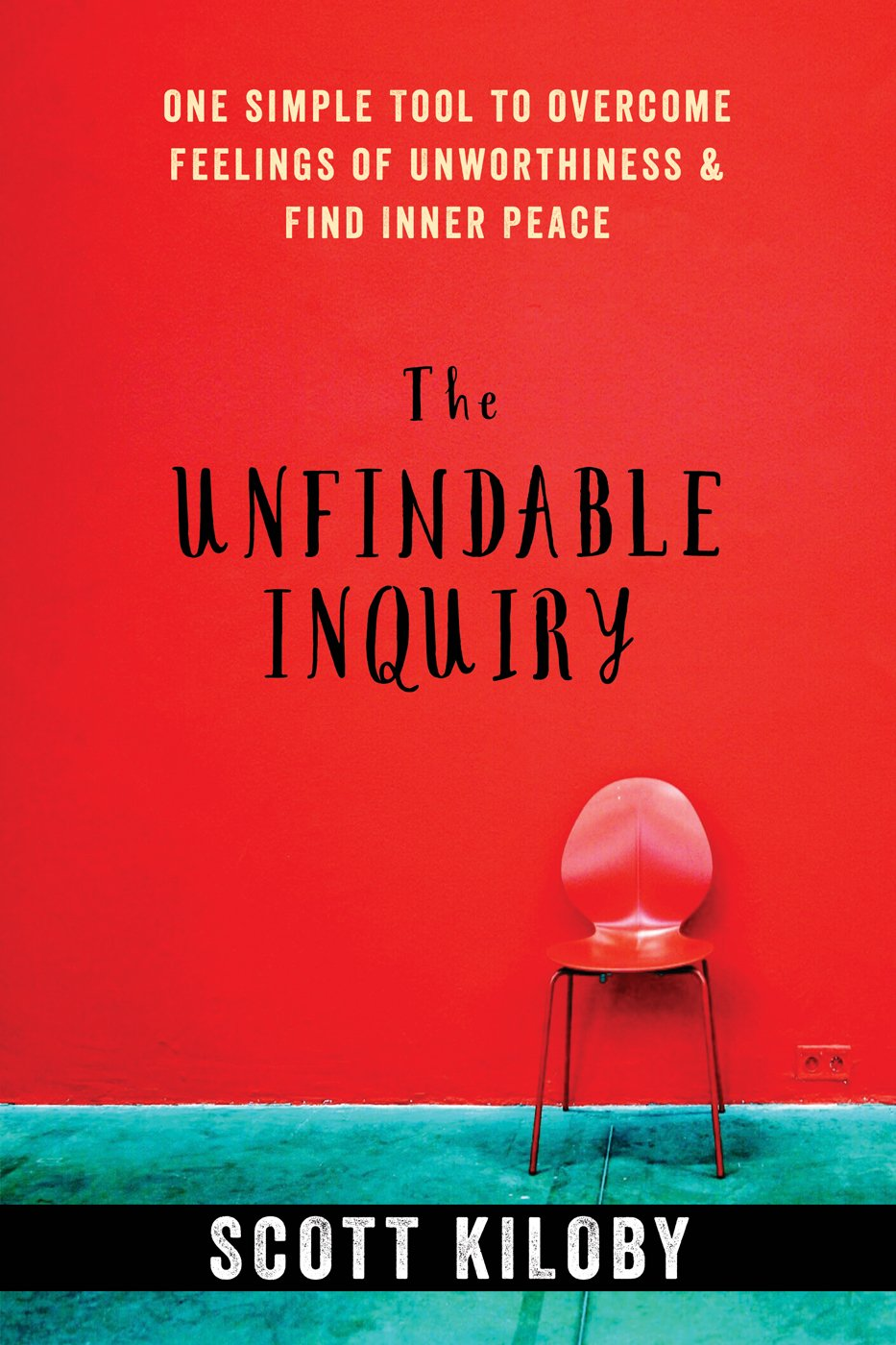 Download The Unfindable Inquiry: One Simple Tool to Overcome Feelings of Unworthiness and Find Inner Peace ebook