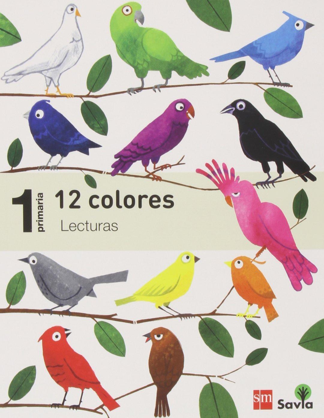 Lecturas: 12 colores. 1 Primaria. Savia - 9788467571448 ...