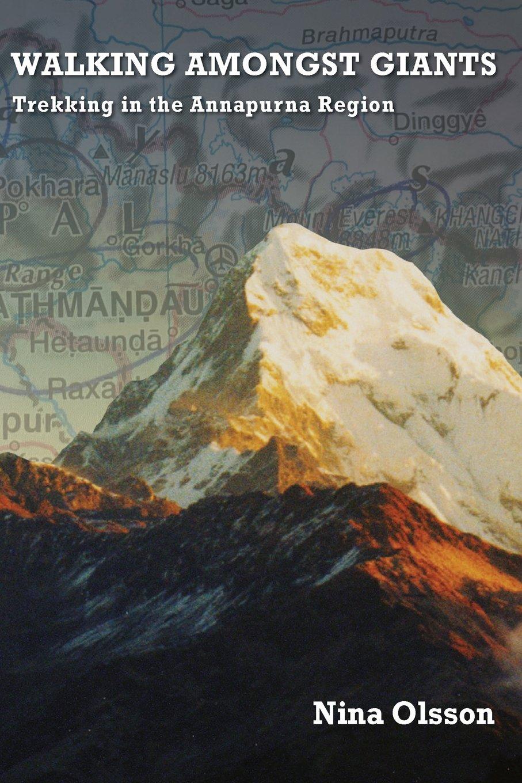 Walking Amongst Giants: Trekking in the Annapurna Region ebook