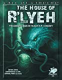 The House of R'lyeh: Five Scenarios Based on Tales by H.P. Lovecraft (Call of Cthulhu roleplaying)
