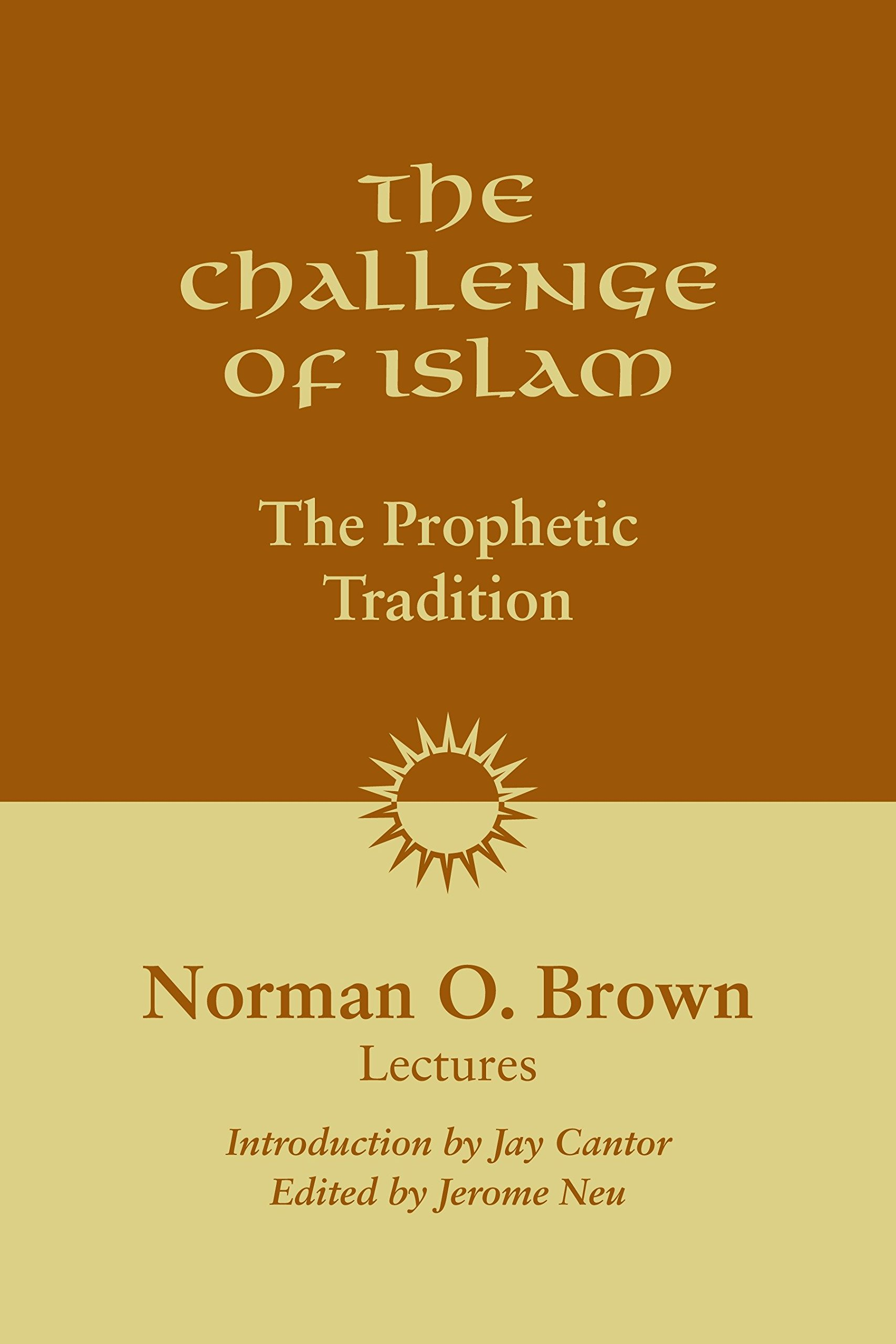 The Challenge of Islam: The Prophetic Tradition pdf epub