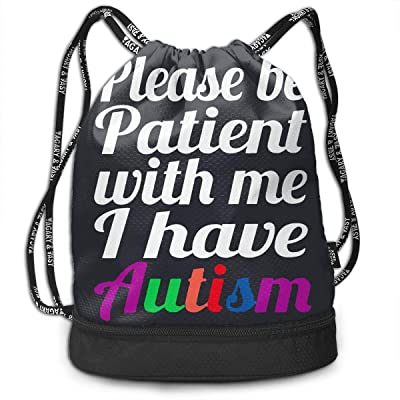 Be Patient with Me I Have Autism Multifunctional Unisex Sport Gym Drawstring Bag