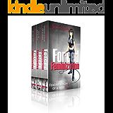 Forced Feminization: 3 Manuscripts - Forced Feminization: Feminization Of A Sissy, Forced Feminization: Put In His Place, Forced Feminization: No Escape
