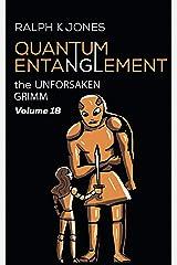 Quantum Entanglement Vol. 18: 10 Terrifying Science Fiction Tales of Woe (Grimm) Kindle Edition