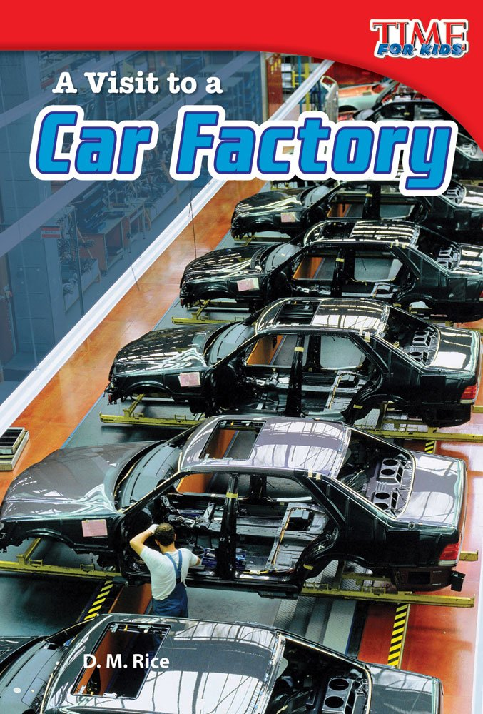 A Visit to a Car Factory (library bound) (TIME FOR KIDS® Nonfiction Readers) ebook