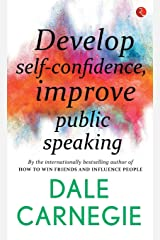 Develop Self-Confidence, Improve Public Speaking Kindle Edition