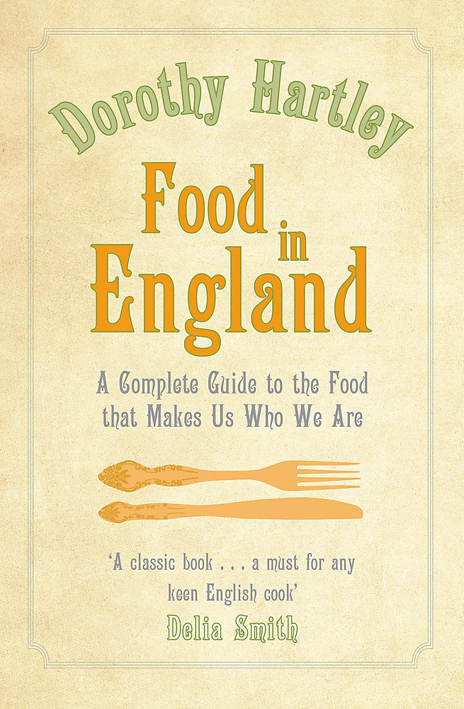 Food In England: A complete guide to the food that makes us who we ...